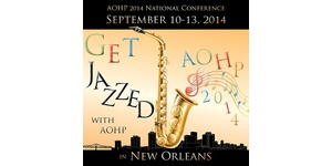 AOHP 2014 National Conference, Sept 10 -13, 2014, New Orleans, LA